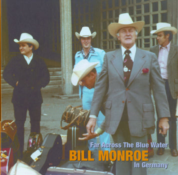 BILL MONROE 'In Germany: Far Across The Blue Water' (4CDs) BCD-16624-CD
