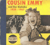 COUSIN EMMY 'Cousin Emmy And Her Kinfolks 1939-1947' BCD 16853-CD