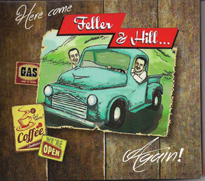 FELLER & HILL 'Here Comes Feller & Hill Again!' BCR-040-CD