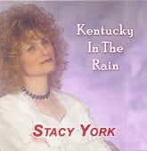 STACY YORK 'Kentucky In The Rain' BCR-009-CD