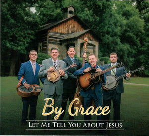 BY GRACE 'Let Me Tell You About Jesus'   BG-2018-CD