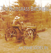 BLUEGRASS BROTHERS 'As Time Goes By' BGB-2008-CD