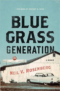 BLUEGRASS GENERATION: A Memoir (Music In American Life) by Neil Rosenberg BGGeneration