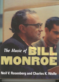 The Music Of Bill Monroe' by NEIL V. ROSENBERG & CHARLES K. WOLFE BOOK: ROSENBERG