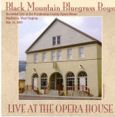 BLACK MOUNTAIN BLUEGRASS BOYS 'Live At The Opera House' BLKMT-2005-CD