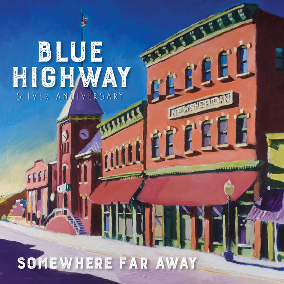 BLUE HIGHWAY - 'Somewhere Far Away - Silver Anniversary CD'   ROU-00620-CD