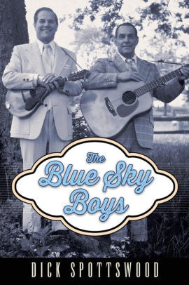 THE BLUE SKY BOYS Book by Dick Spottswood BOOK: BLUESKY BOYS