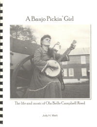 A Banjo Pickin' Girl-The Life And Music Of Ola Belle Campbell Reed' by JUDY H. MARTI      BOOK-BANJO PICKIN GIRL