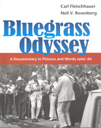 Bluegrass Odyssey A Documentary In Pictures And Words 1966-86' by Carl Fleischhauer & Neil V. Rosenberg      BOOK-Bluegrass Odyssey-BO