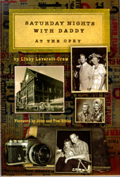 Saturday Nights With Daddy At The Opry' by Libby Leverett-Crew BOOK: SATURDAY NIGHTS