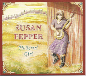 SUSAN PEPPER 'Hollerin' Girl' BR-102-CD