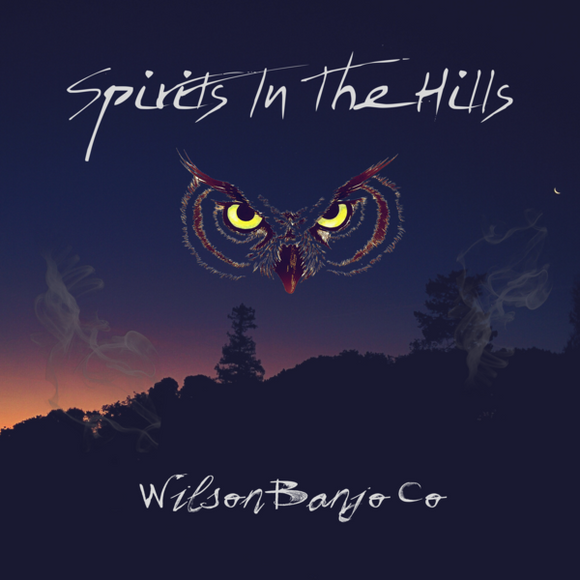 WILSON BANJO CO. 'Spirits in the Hills'  BRC-5001-CD