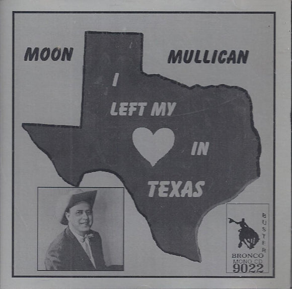 MOON MULLICAN 'I LEFT MY HEART IN TEXAS' BRONCO 9022