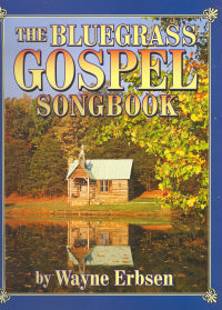 The Bluegrass Gospel Songbook' by WAYNE ERBSEN