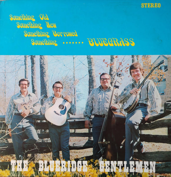 THE BLUERIDGE GENTLEMEN 'Something Old, Something New, Something Borrowed, Something Bluegrass' - LP