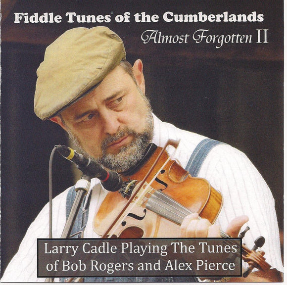 LARRY CADLE 'Fiddle Tunes of the Cumberlands - Almost Forgotten II' CADLE-2012-CD