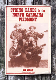 String Bands In The North Carolina Piedmont' by Bob Carlin - BOOK: CARLIN
