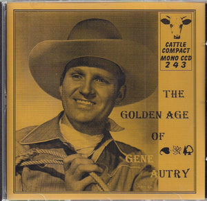 GENE AUTRY 'The Golden Age' CATTLE-243-CD