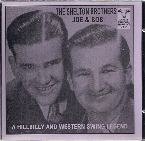 THE SHELTON BROTHERS 'Joe & Bob - A Hillbilly and Western Swing Legend' CATTLE-258-CD