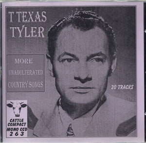 T. TEXAS TYLER 'More Unadulterated Country Songs' CATTLE-263-CD