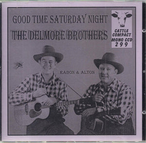 THE DELMORE BROTHERS 'Good Time Saturday Night' CATTLE-299-CD