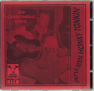 JOE CANNONBALL LEWIS 'You've Been Honky Tonkin' CATTLE-323-CD