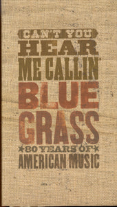 VARIOUS 'Can't You Hear Me Callin': 80 Years of Bluegrass' CBS-90628-CD