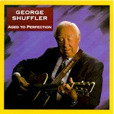 GEORGE SHUFFLER 'Aged To Perfection' CCCD-0172-CD