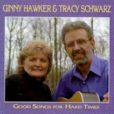 GINNY HAWKER & TRACY SCHWARZ 'Good Songs For Hard Times' CCCD-0183-CD