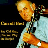 CARROLL BEST 'Say Old Man, Can You Play the Banjo?' CCCD-0175-CD