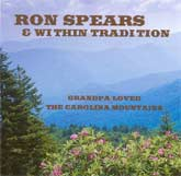 RON SPEARS & WITHIN TRADITION 'Grandpa Loved The Carolina Mountains' CCCD-0192-CD