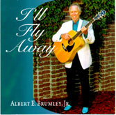 ALBERT BRUMLEY JR. 'I'll Fly Away' CCCD-0220-CD