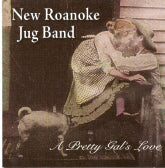 NEW ROANOKE JUG BAND 'A Pretty Gal's Love' CCCD-2007-CD