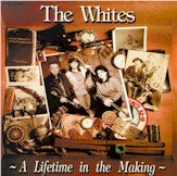 THE WHITES 'A Lifetime In The Making'
