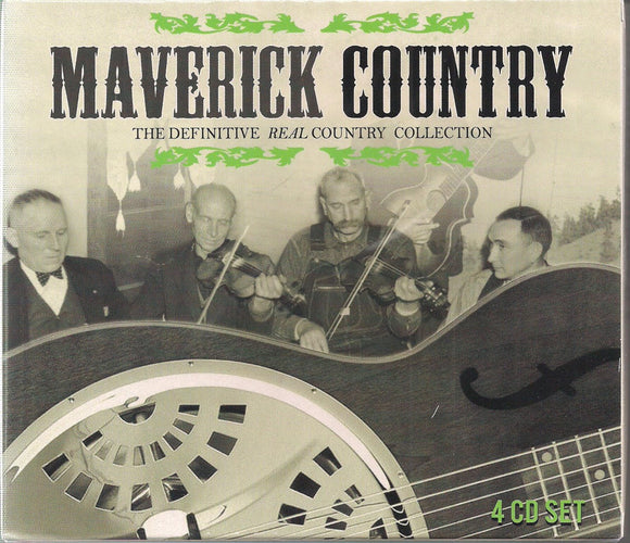 VARIOUS ARTISTS 'Maverick Country - The Definitive REAL Country Collection' CHROME-5007-4CD