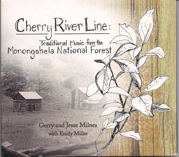 GERRY & JESSE MILNES with EMILY MILLER 'Cherry River Line'