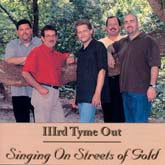 IIIrd TYME OUT 'Singing On Streets Of Gold'