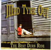 IIIRD TYME OUT 'The Best Durn Ride' CMG-0131-CD
