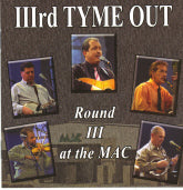 IIIRD TYME OUT 'Round III At The Mac' CMG-0151-CD