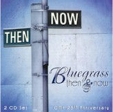 VARIOUS 'Bluegrass Then & Now' CMH-1790-CD