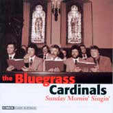 BLUEGRASS CARDINALS 'Sunday Mornin Singin'