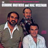OSBORNE BROTHERS AND MAC WISEMAN 'The Essential Bluegrass Album' CMH-8490-CD