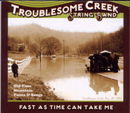 TROUBLESOME CREEK STRING BAND 'Fast As Time Can Take Me' CO-2738-CD