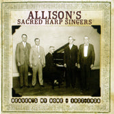 ALLISONS' SACRED HARP SINGERS 'Heaven's My Home: 1927-1928'      CO-3531-CD