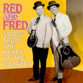 RED & FRED 'Songs From The Heart Of The Country' CO-721-CD