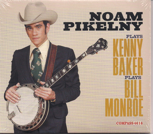 NOAM PIKELNY 'Plays Kenny Baker Plays Bill Monroe' COMP-4616-CD