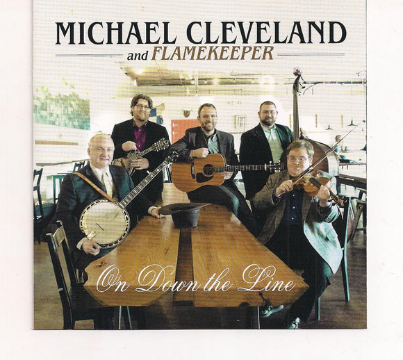MICHAEL CLEVELAND AND FLAMEKEEPER 'On Down the Line' COMP-4634-CD