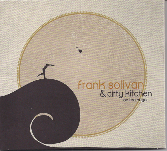 FRANK SOLIVAN & DIRTY KITCHEN 'On the Edge' COMP-4602-CD