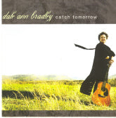 DALE ANN BRADLEY 'Catch Tomorrow' COMP-4445-CD