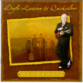 DOYLE LAWSON & QUICKSILVER 'School of Bluegrass' CR-0547-CD